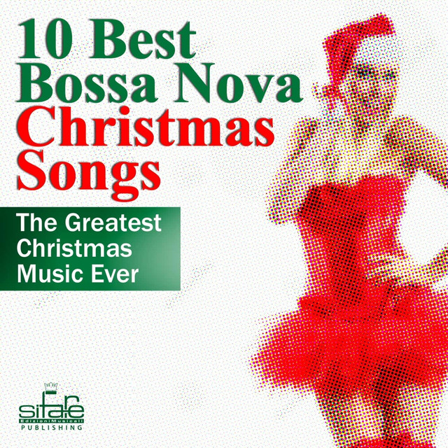 10 Best Bossa Nova Christmas Songs (The Greatest Christmas Ever) by Luciano Salvemini on Spotify
