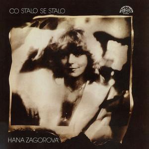 Hana Zagorová - Co stalo se, stalo (pův.LP+bonusy)