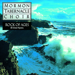 Rock of Ages - 30 Favorite Hymns - Mormon Tabernacle Choir
