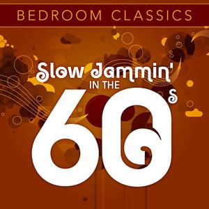 Bedroom Classics - Slow Jammin' in The 60's album