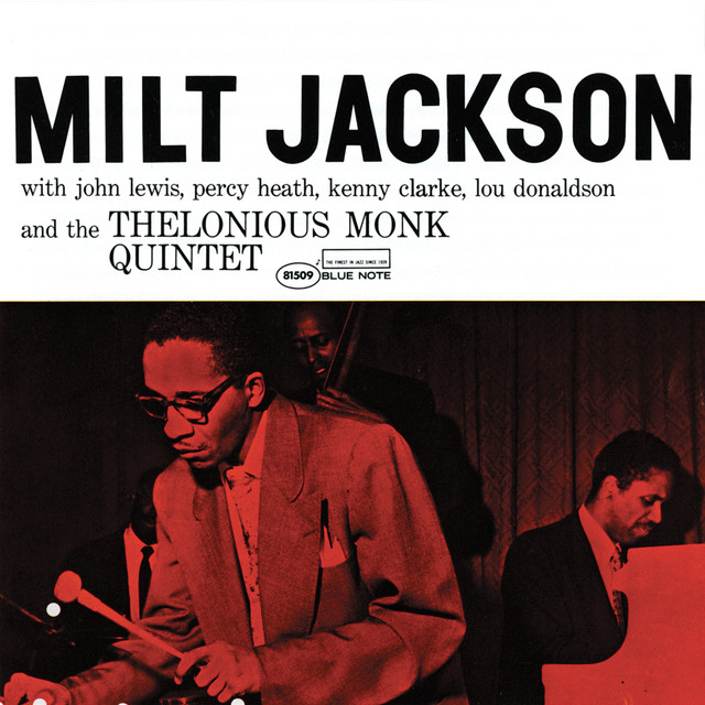 Milt Jackson With John Lewis, Percy Heath, Kenny Clarke, Lou Donaldson And The Thelonious Monk Quintet (Expanded Edition)