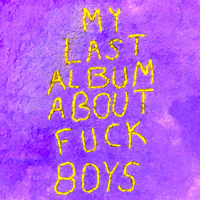 My Last Album About Fuck Boys