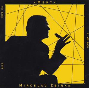 Miroslav Žbirka - Meky