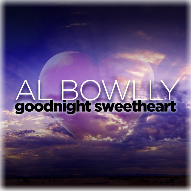 Goodnight Sweetheart 50 Classic Songs By Al Bowlly On Spotify