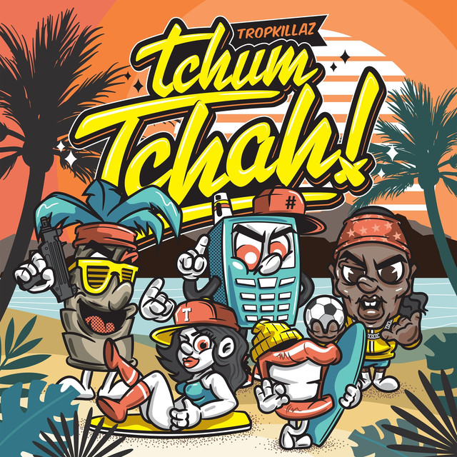 Album cover for Tchum Tchah by Tropkillaz