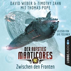Zwischen den Fronten - Der Aufstieg Manticores - Manticore-Reihe 2 (Ungekürzt) Audiobook