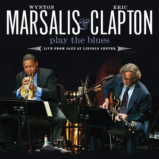 Wynton Marsalis & Eric Clapton Play the Blues: Live from Jazz at Lincoln Center