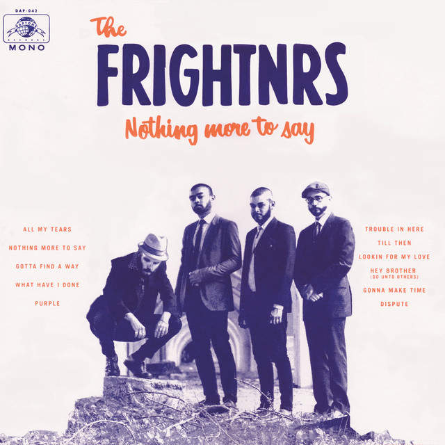 Album cover for Nothing More to Say by The Frightnrs