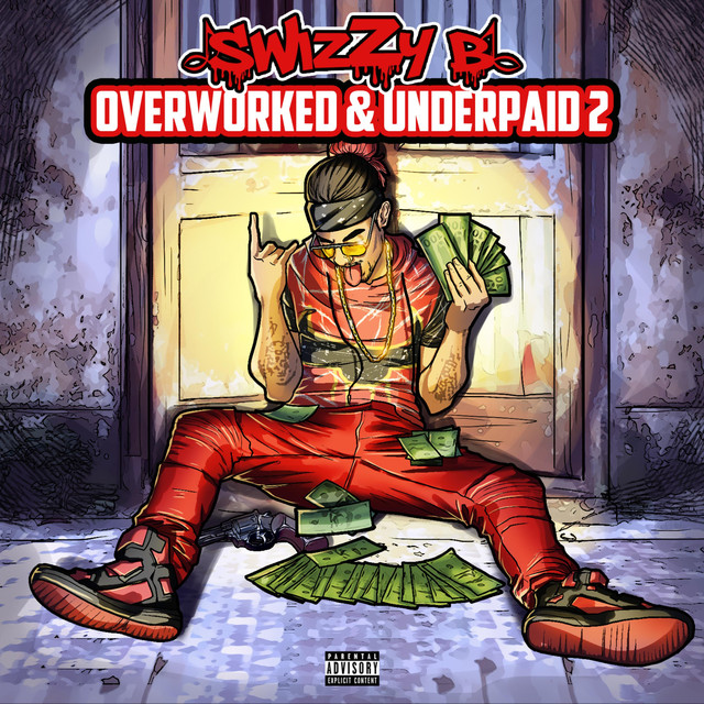 Album cover for OverWorked & Underpaid 2 by SwizZy B