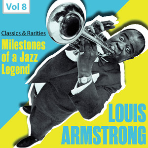 Milestones of a Jazz Legend: Louis Armstrong, Vol. 8 Albümü