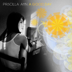 A Good Day - Priscilla Ahn