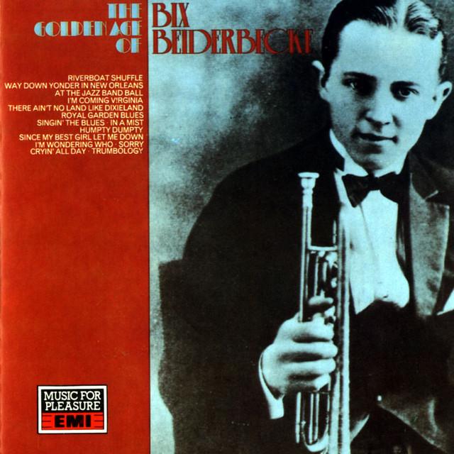 The Golden Age Of Bix Beiderbecke - 1927