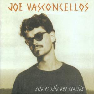 Esto Es Sólo una Canción - Joe Vasconcellos