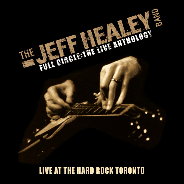 Live At Hard Rock Toronto (Full Circle - The Live Anthology)