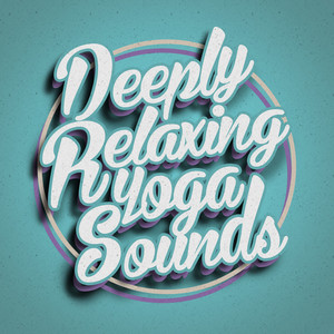 Deeply Relaxing Yoga Sounds Albumcover
