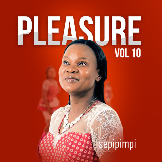 Sepipimpi, Vol  10 by Pleasure on Spotify