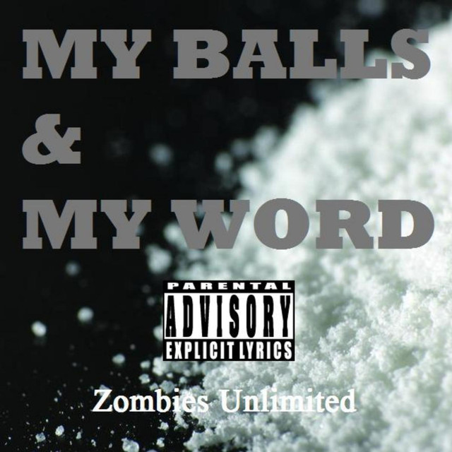 My Balls And My Word A Song By Zombies Unlimited On Spotify