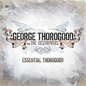 Essential Thorogood album