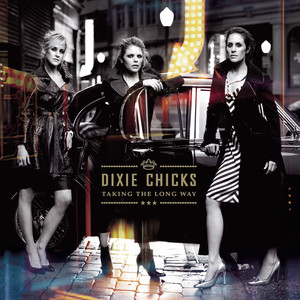 Taking The Long Way - Dixie Chicks