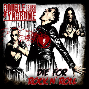 Double Crush Syndrome Die for Rock 'n' Roll cover