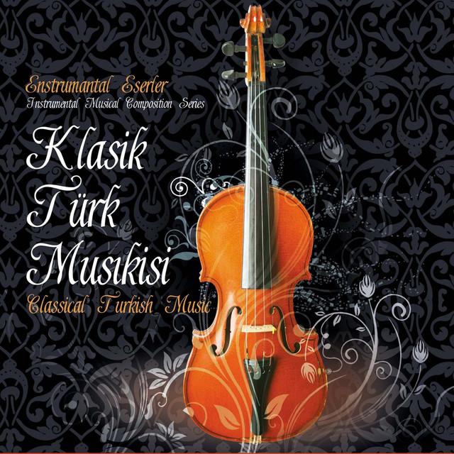 Klasik Türk Musıkisi (Enstrumantal Eserler)
