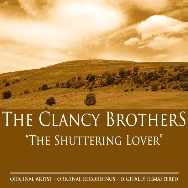 The Clancy Brothers The Shuttering Lover album cover