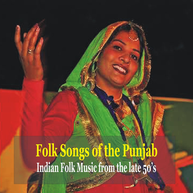 Folk Songs of the Punjab - Indian Folk Music From the 50's