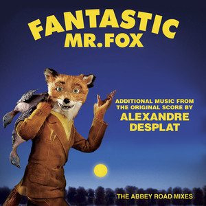 Fantastic Mr. Fox - Additional Music From The Original Score By Alexandre Desplat - The Abbey Road Mixes Albumcover