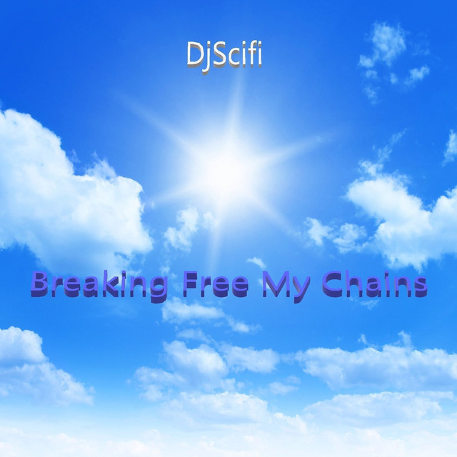 Breaking Free My Chains by DjScifi on Spotify