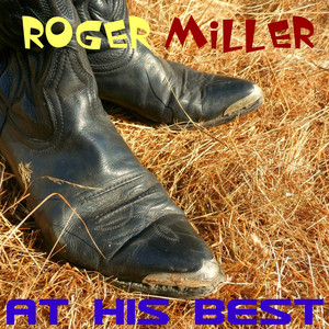 Roger Miller at His Best - Roger Miller
