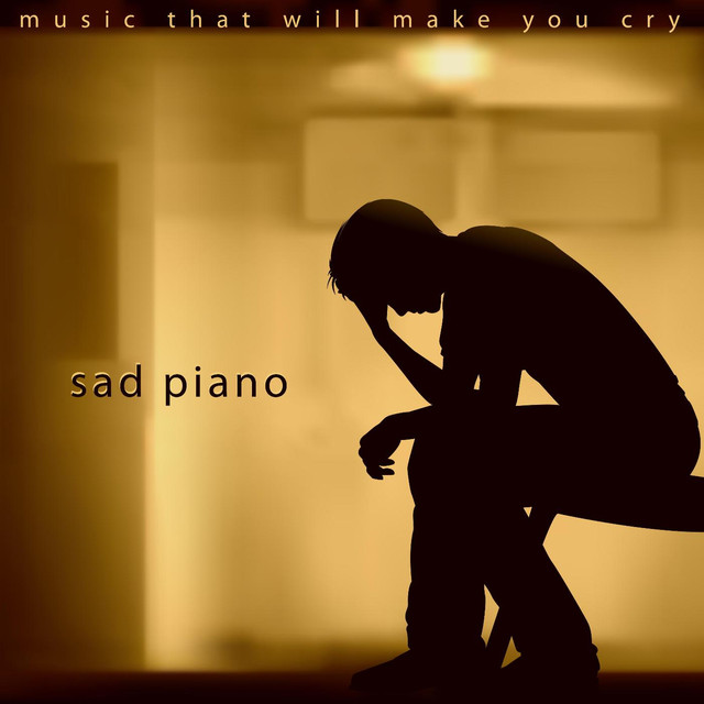Sad Piano by Music That Will Make You Cry on Spotify