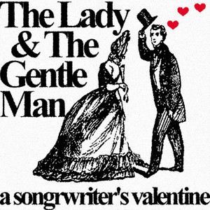 The Lady & The Gentle Man: A Songwriter's Valentine
