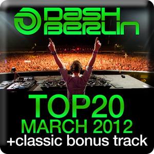 Dash Berlin Top 20 - March 2012 (Including Classic Bonus Track) album
