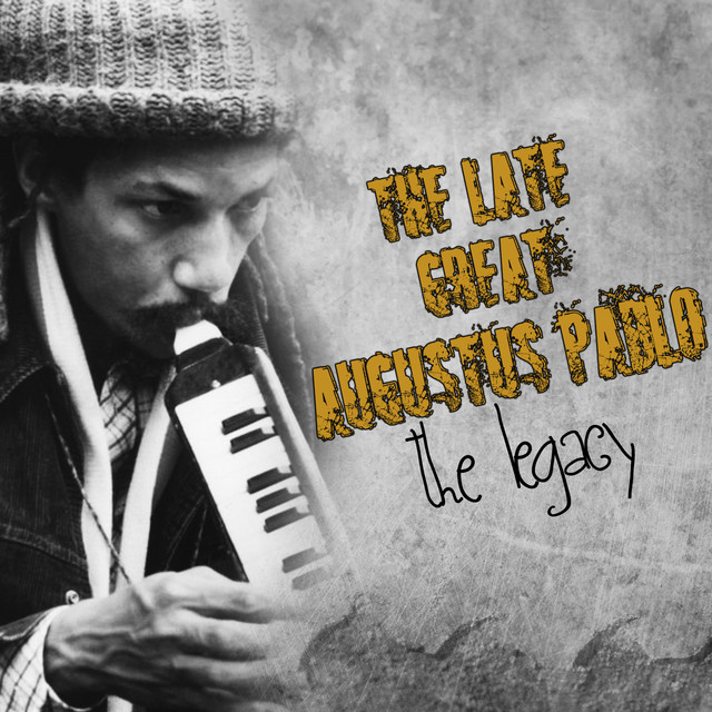 Augustus Pablo - The Late Great