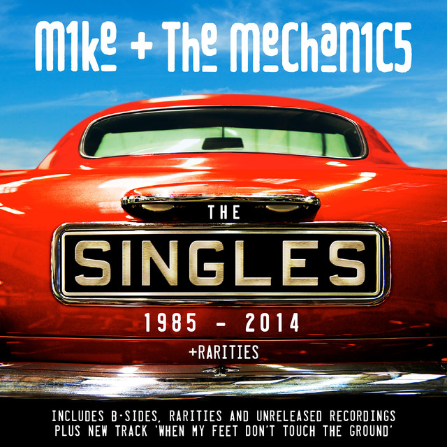Mike + The Mechanics The Singles 1985 - 2014 + Rarities album cover