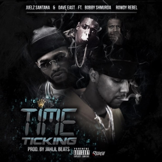 Time Ticking (feat. Dave East, Rowdy Rebel & Bobby Shmurda)