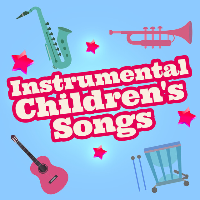 2017 Instrumental Children's Songs by Children's Music on