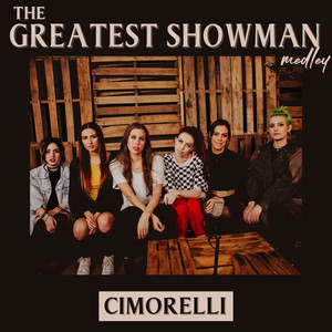 The Greatest Showman Medley - Cimorelli