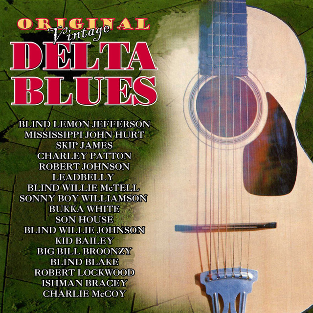 Original Vintage Delta Blues by Various Artists on Spotify