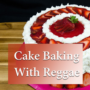 Cake Baking With Reggae