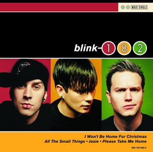 I Won't Be Home For Christmas - Blink 182