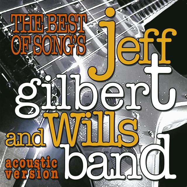 Jeff Gilbert & Wills Band