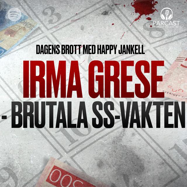 Happy Jankell: Irma Grese - brutala SS-vakten