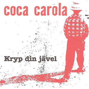 Kryp Din Jävel - Coca Carola