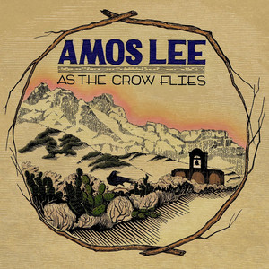 As The Crow Flies - Amos Lee