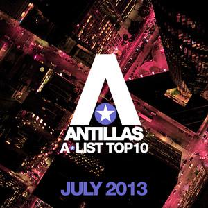 Antillas A-List Top 10 - July 2013