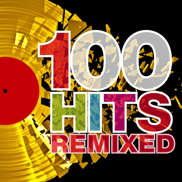 100 Hits Remixed (The Best of 70s, 80s and 90s Hits) by