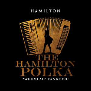 The Hamilton Polka - Weird Al Yankovic