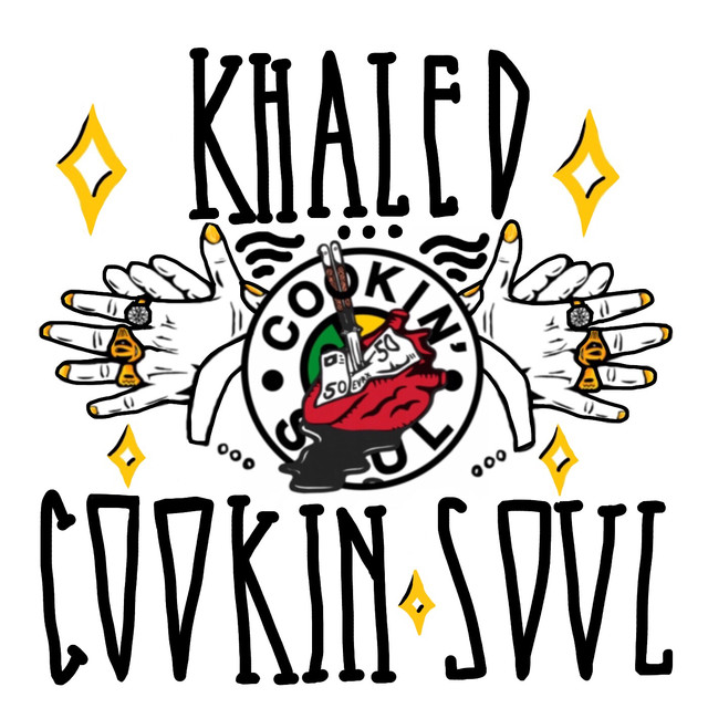 Khaled X Cookin Soul