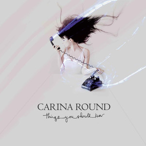 Things You Should Know - Carina Round